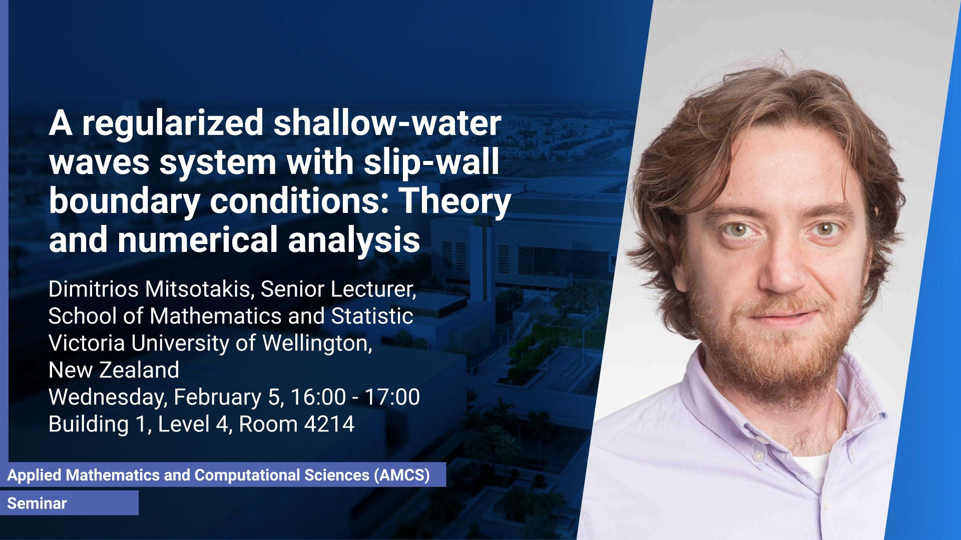 KAUST CEMSE AMCS Seminar Dimitrios Mitsotakis a regularized shallow water waves system
