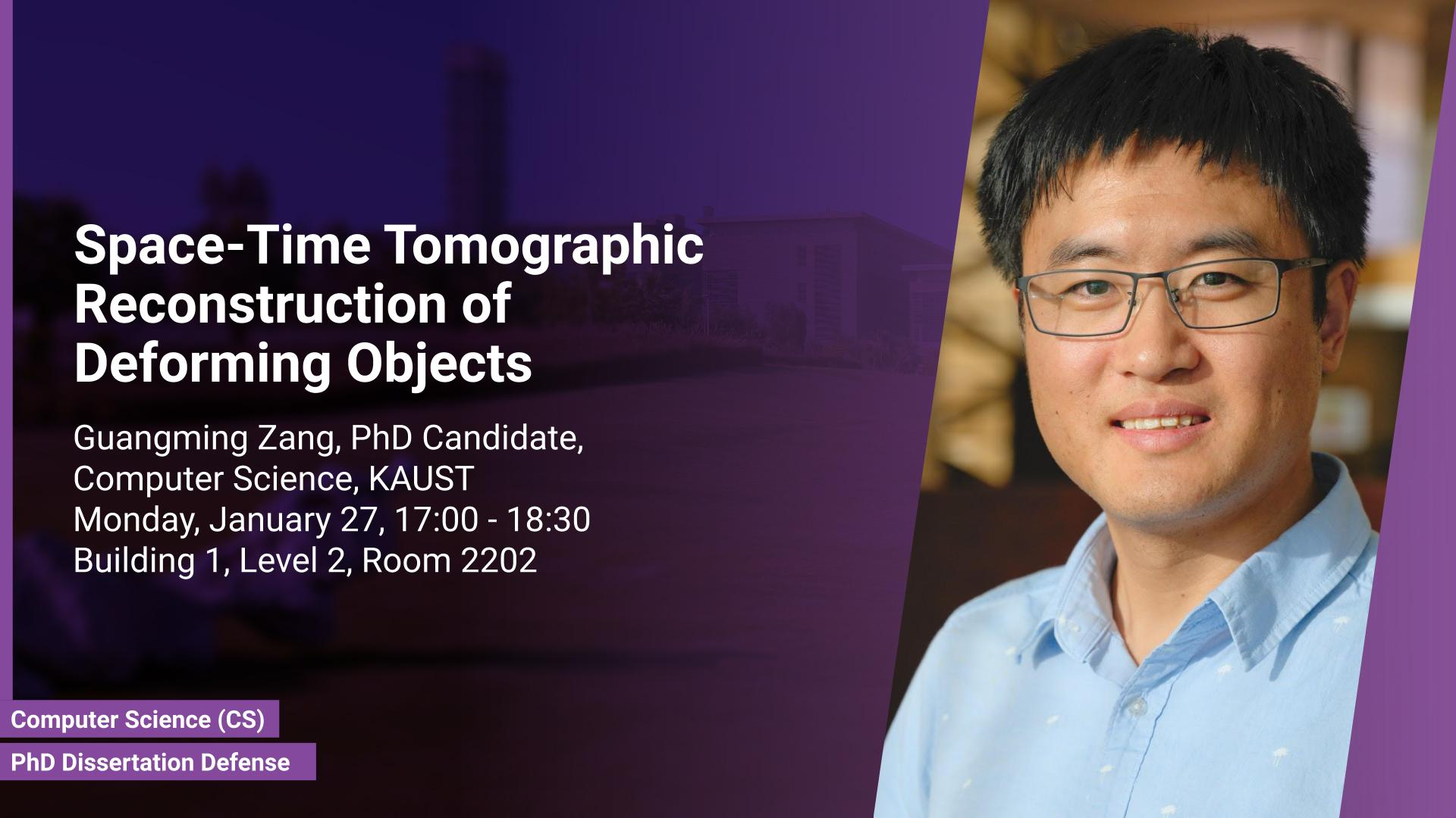 KAUST CEMSE CS PhD Dissertation Defense Guangming Zang Space Time Tomographic Reconstruction of Deforming Objects