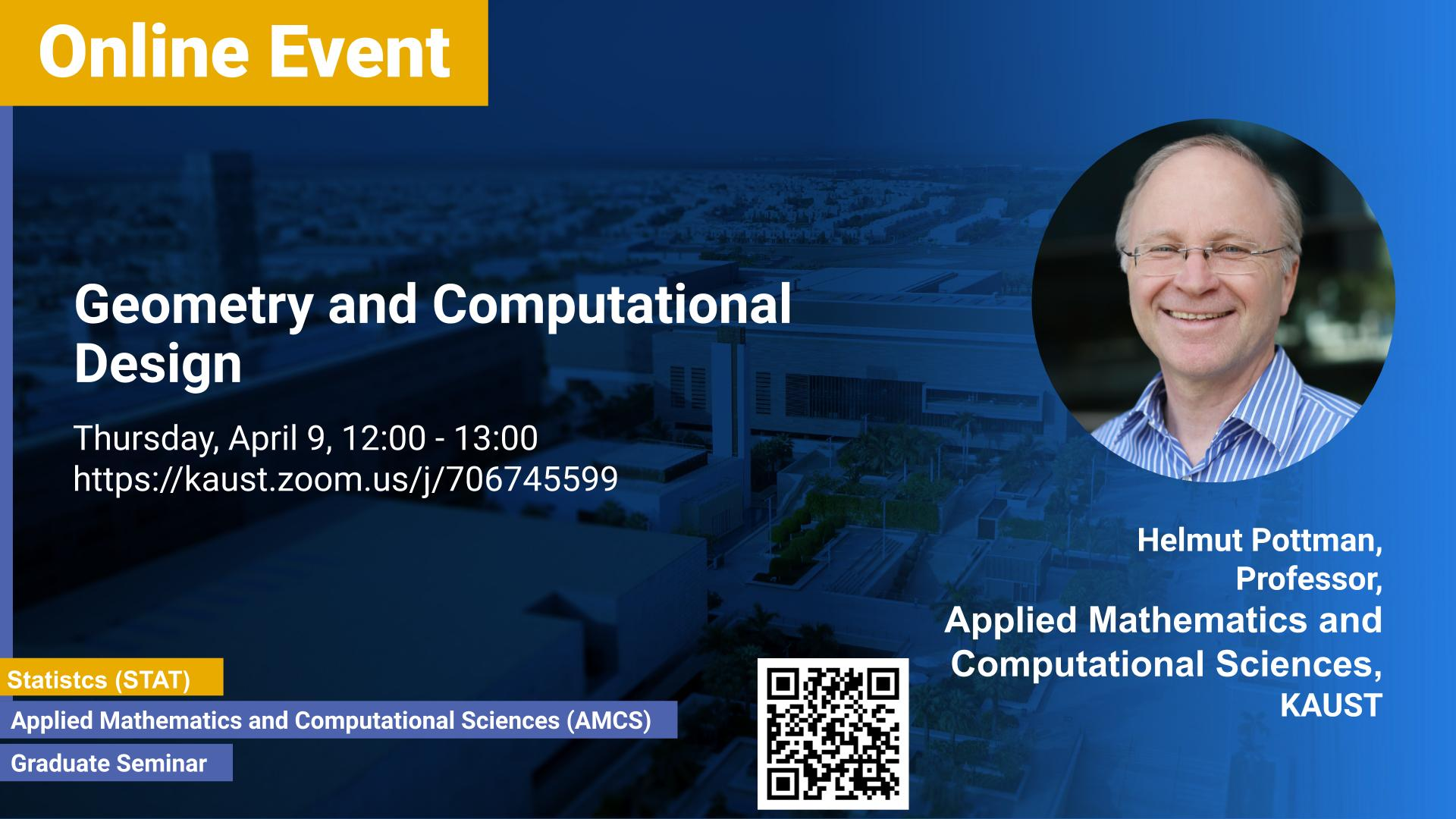 KAUST-CEMSE-AMCS-STAT-Graduate-Seminar-Helmut-Pottman-Geometry and Computational Design
