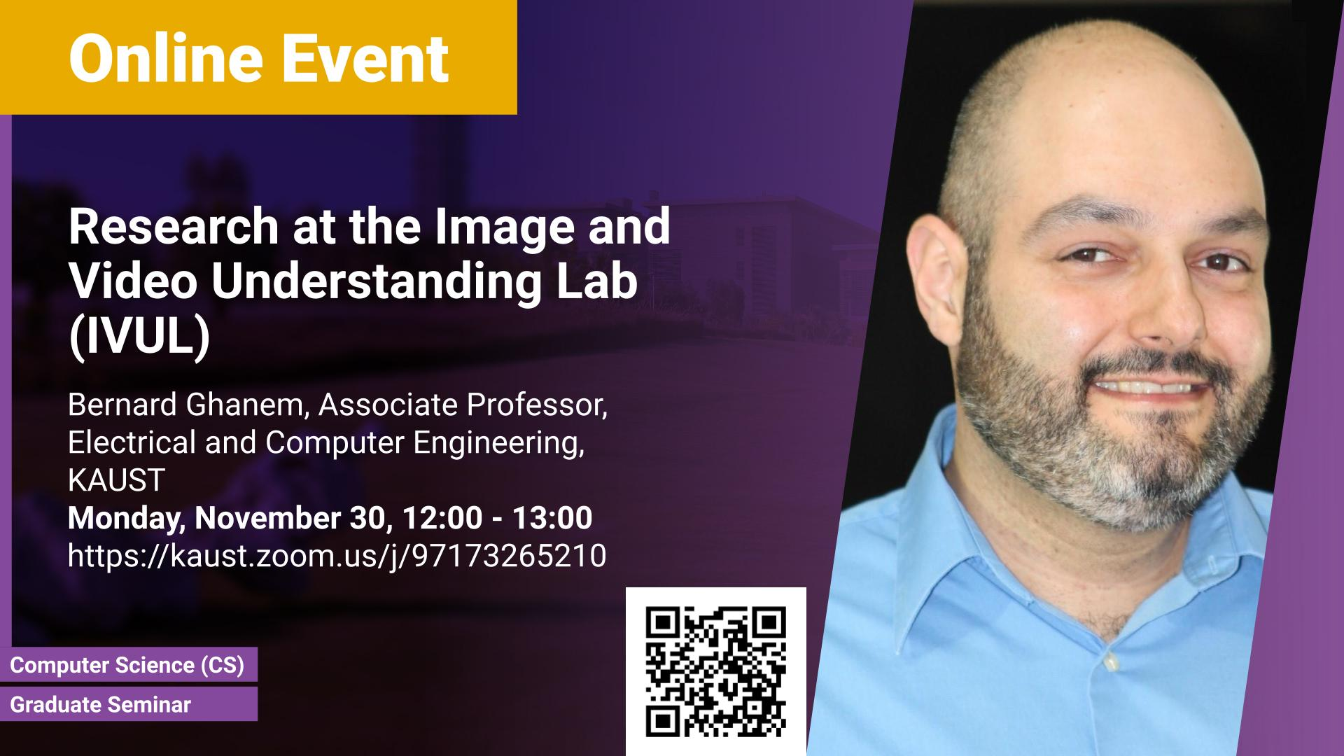 KAUST CEMSE CS Graduate Seminar Bernard Ghanem Research at the Image and Video Understanding Lab (IVUL)