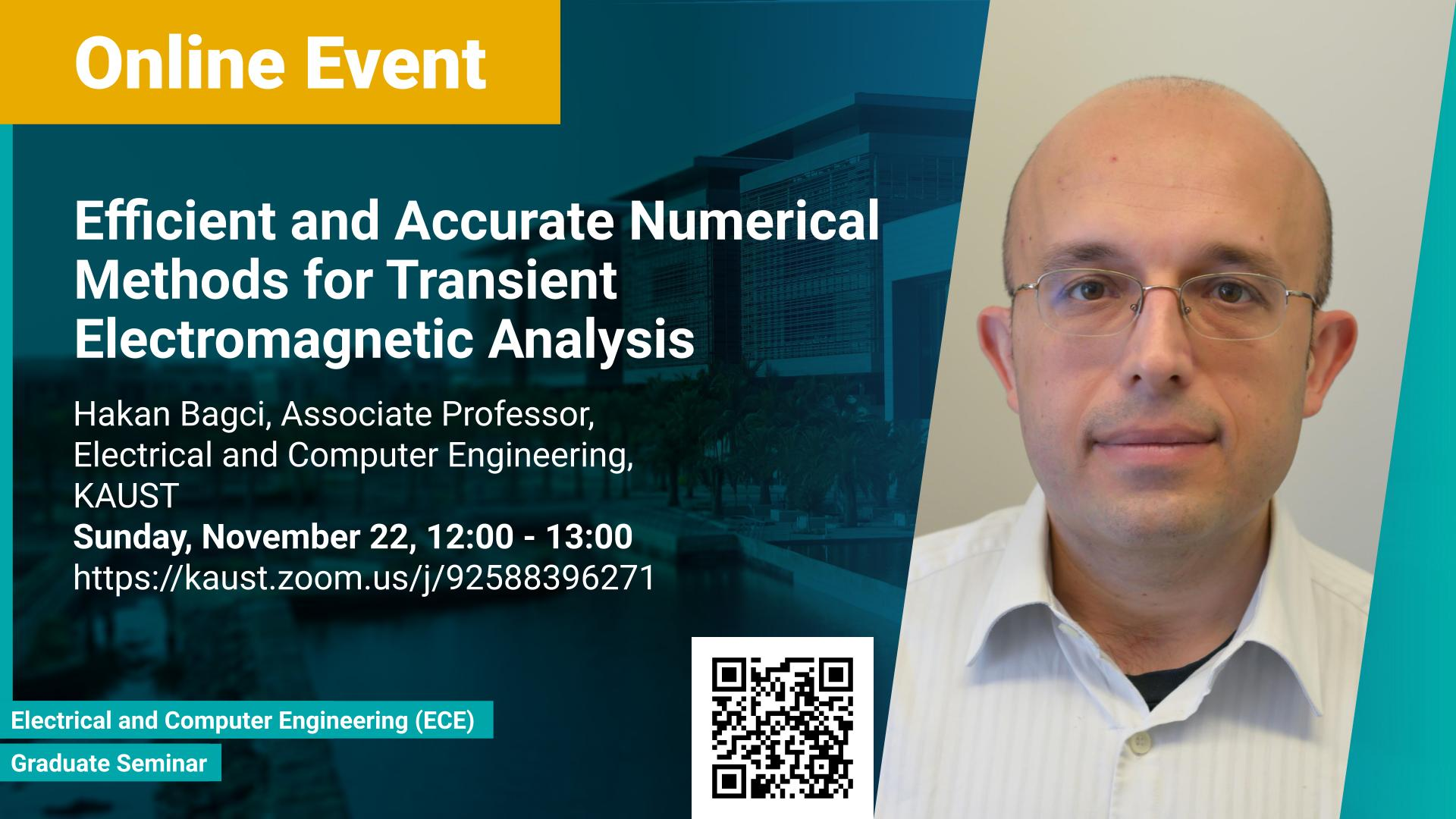 KAUST CEMSE ECE Graduate Seminar Hakan Bagci Efficient and Accurate Numerical Methods for Transient Electromagnetic Analy
