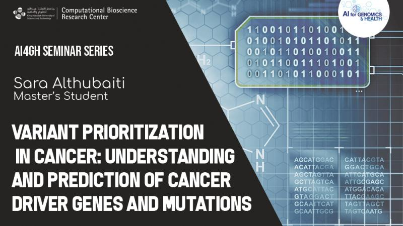 AI4GH Seminar Series Variants Prioritization in Cancer by Sara Althubaiti