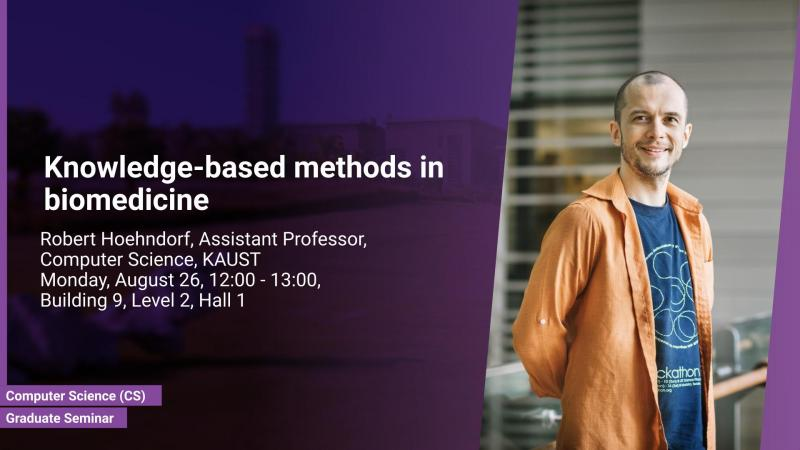 KAUST CEMSE CS Graduate Seminar Robert Hoehndorf Knowledge based methods in biomedicine