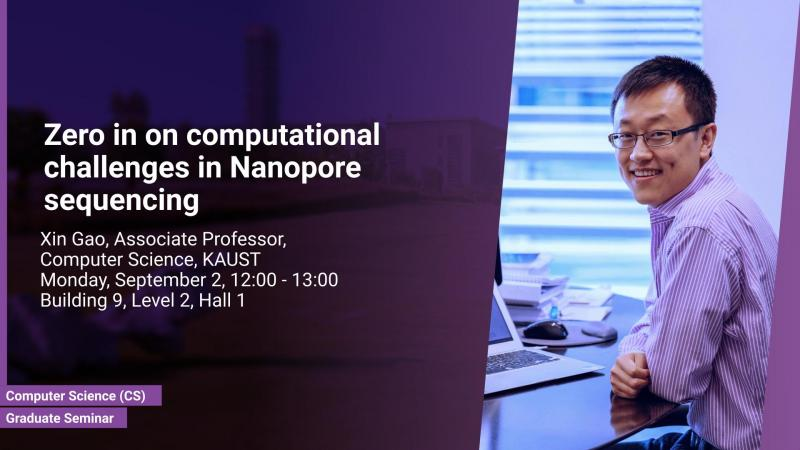 KAUST CEMSE CS Graduate Seminar Xin Gao zero in on computational challenges in nanopore sequencing