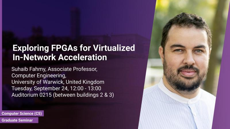 KAUST CEMSE CS Graduate Seminar Suhaib Fahmy Exploring FPGAs for Virtualized In Network Acceleration