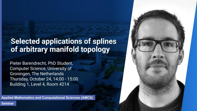 KAUST CEMSE AMCS Seminar Pieter Barendrecht selected applications of splines of arbitrary manifold topology