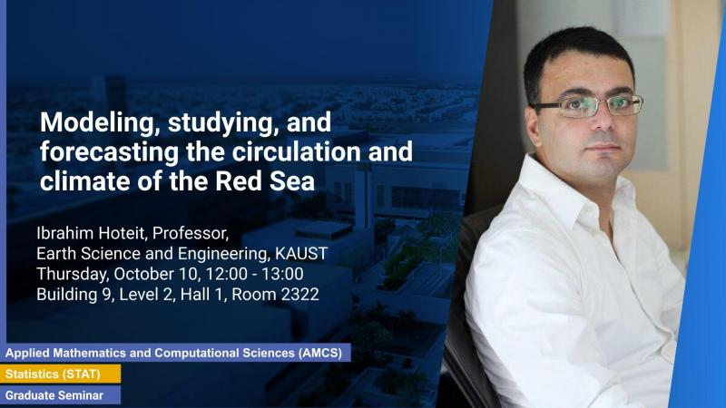 KAUST PSE ERSE Graduate Seminar Ibrahim Hoteit modeling studying forecasting circulation climate Red Sea