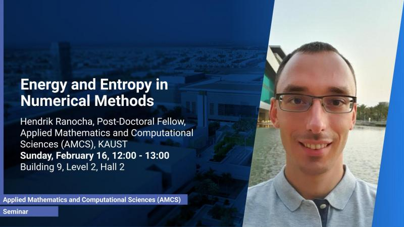 KAUST CEMSE AMCS Graduate Seminar Hendrik Ranocha energy and entropy in numerical methods