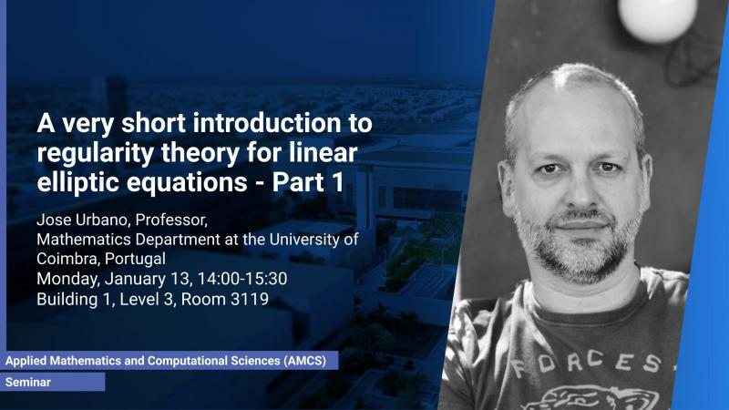 KAUST CEMSE AMCS Seminar Prof. Jose Urbano Part 1 regularity theory for linear elliptic equations