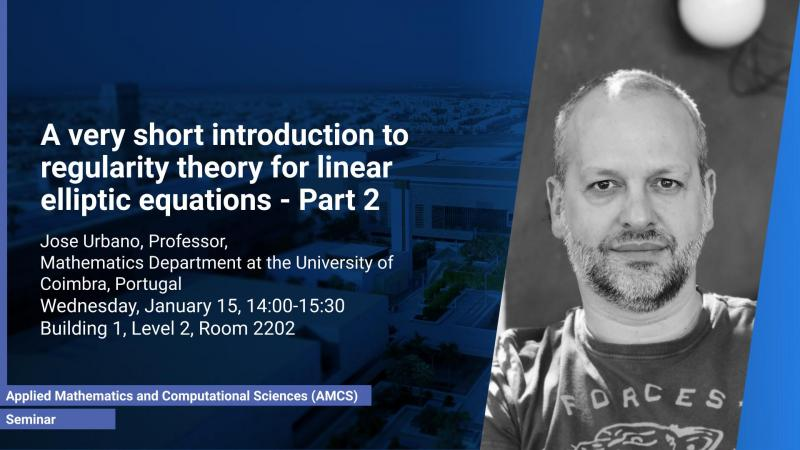 KAUST CEMSE AMCS Seminar Prof. Jose Urbano Part 2 regularity theory for linear elliptic equations