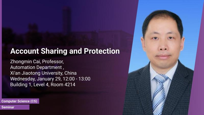 KAUST CEMSE CS Seminar Zhongmin Cai Account Sharing and Protection