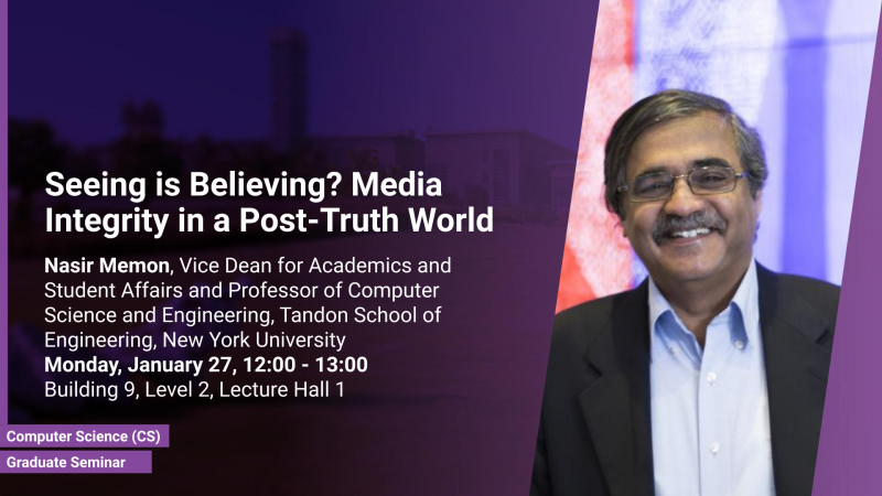KAUST CEMSE Graduate Seminar Nasir Memon Media Integrity Post-Truth World