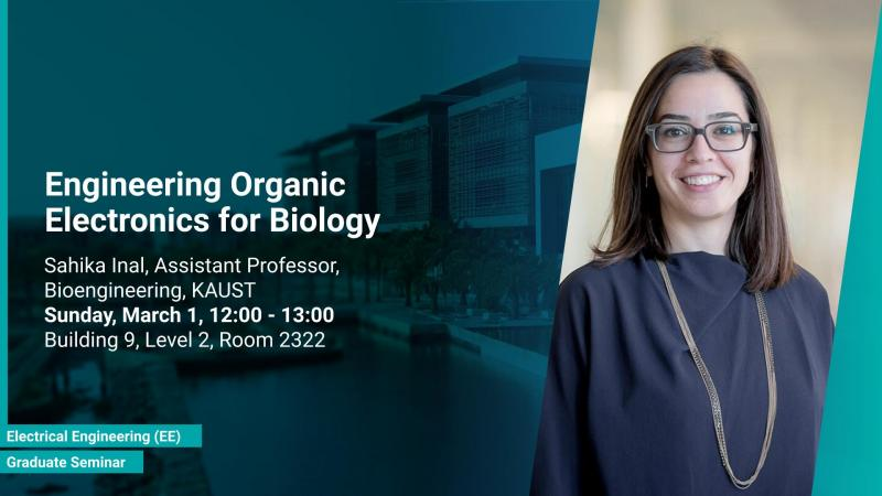 KAUST CEMSE EE Graduate Seminar Sahika Inal Engineering Organic Electronics for Biology