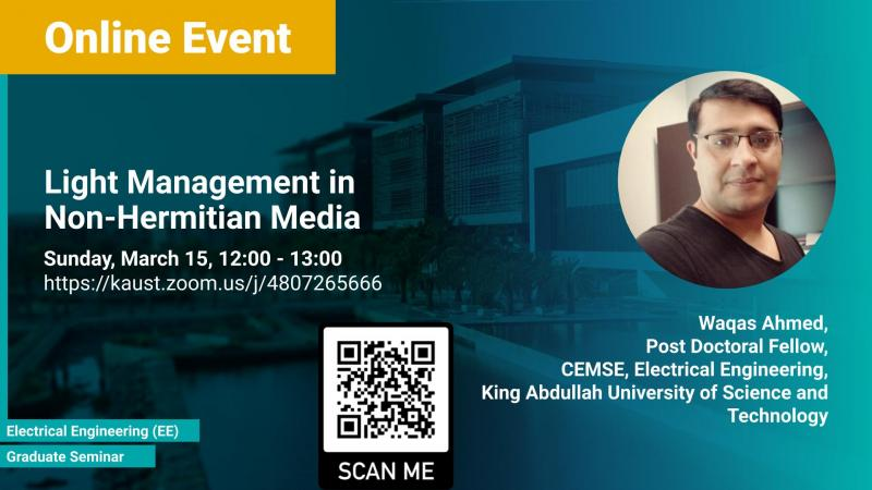 KAUST CEMSE EE Graduate Seminar Waqas Ahmed Light management in non-Hermitian media
