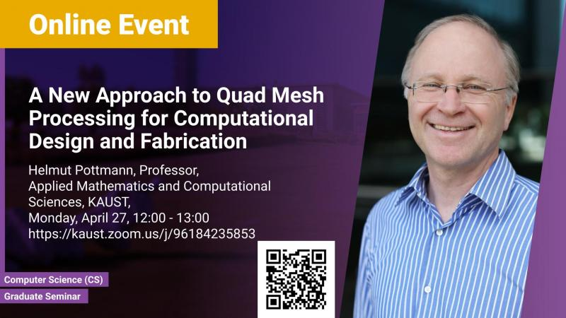 KAUST CEMSE CS Graduate Seminar Helmut Pottmann A New Approach to Quad Mesh Processing