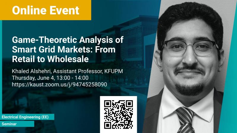 KAUST CEMSE EE Seminar Game-Theoretic Analysis of Smart Grid Markets From Retail to Wholesale