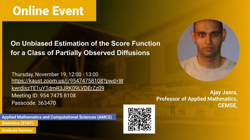 KAUST-CEMSE-STAT-AMCS-Graduate Seminar-Ajay-Jasra-On Unbiased Estimation of the Score Function for a Class of Partially Observed Diffusions
