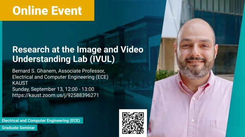 KAUST CEMSE ECE Graduate Seminar Bernard Ghanem Graduate Seminar Research at the Image and Video Understanding Lab IVUL