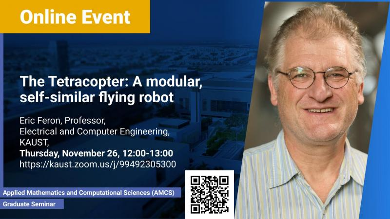 KAUST CEMSE AMCS Eric Feron The Tetracopter A modular self similar flying robot
