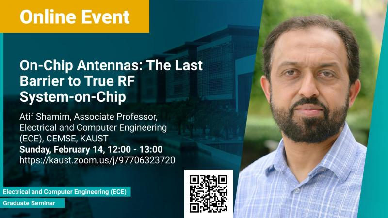 KAUST-CEMSE-ECE-Graduate-Seminar-On-Chip Antennas-The-Last-Barrier-to-True-RF-System-on-Chip-Atif-Shamim.jpg