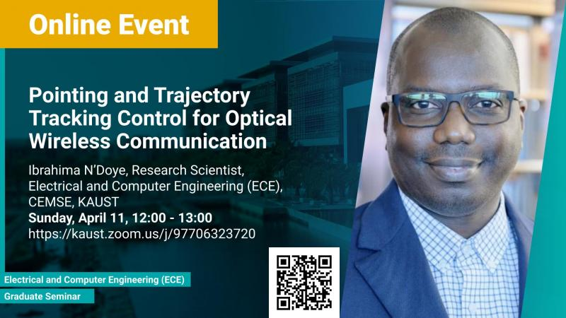 KAUST-CEMSE-ECE-Graduate Seminar-Ibrahima-NDoye-Pointing-and-Trajectory-Tracking-Control-for-Optical-Wireless-Communication.jpg
