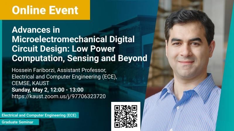 KAUST-CEMSE-ECE-Graduate-Seminar-Hossein Fariborzi-Advances-in-Microelectromechanical-Digital-Circuit-Design-Low-Power-Computation-Sensing-and-Beyond.jpg