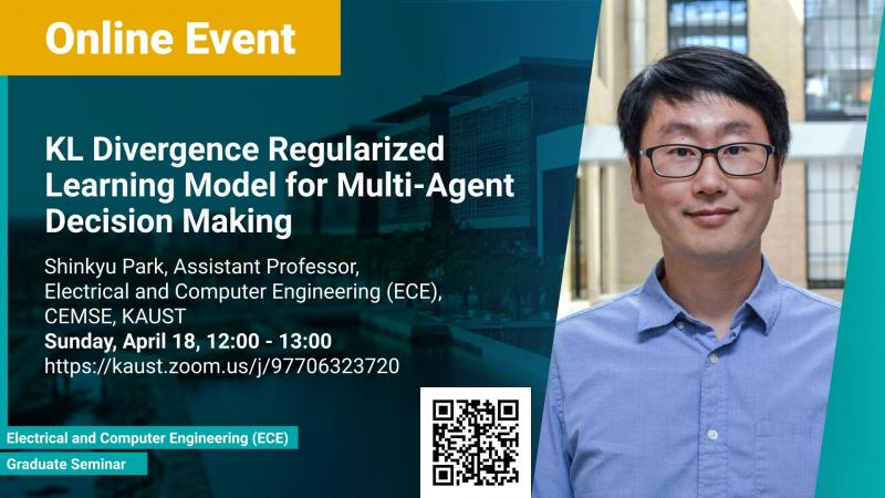 KAUST-CEMSE-ECE-Graduate Seminar-Shinkyu-Park-KL-Divergence-Regularized-Learning-Model-for-Multi-Agent-Decision-Making.jpg