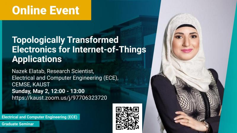 KAUST-CEMSE-ECE-Graduate-Seminar-Nazek-El-Atab-Topologically-Transformed-Electronics-for-Internet-of-Things-Applications.jpg