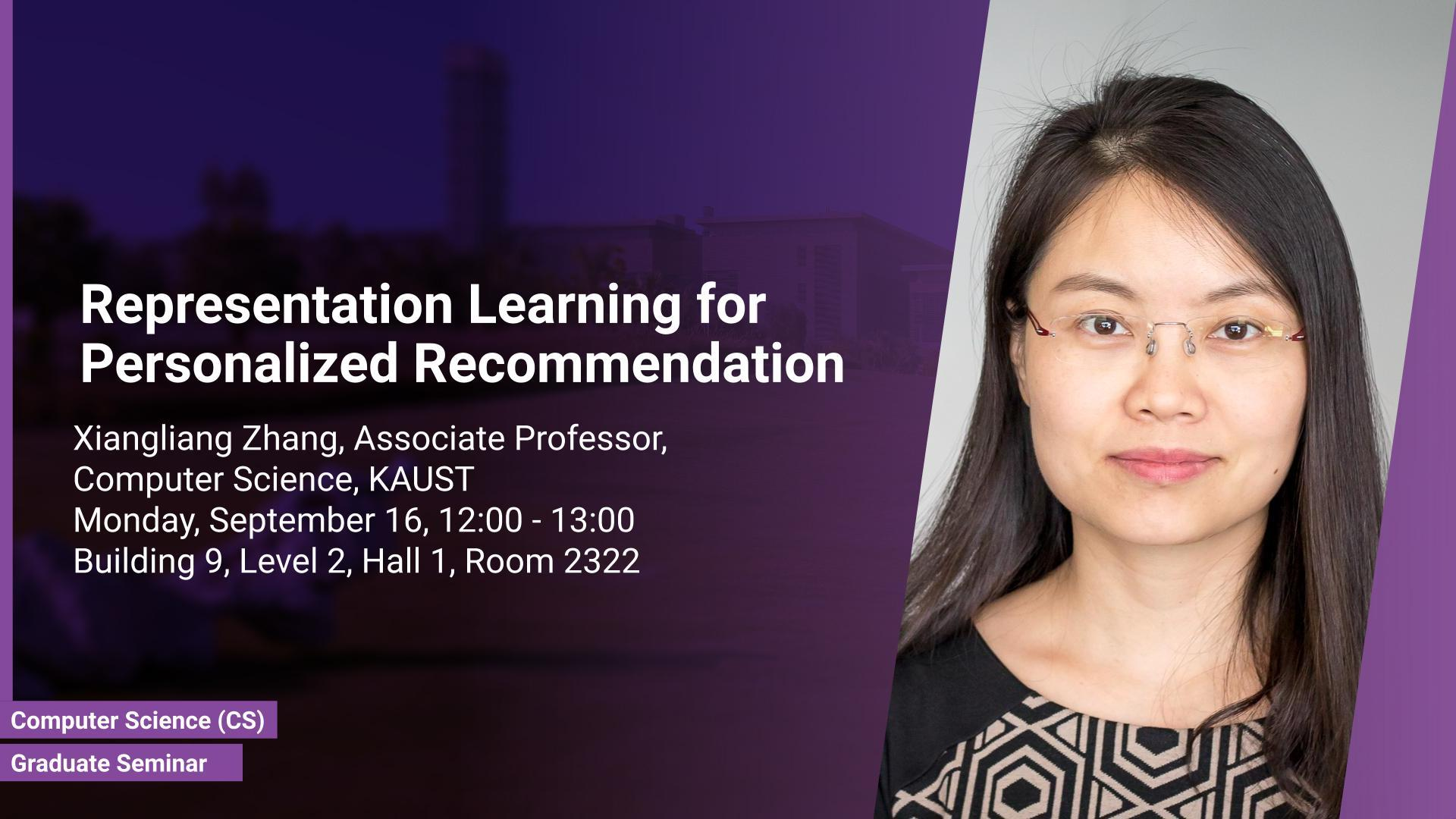 KAUST CEMSE CS Graduate Seminar Xiangliang Zhang Representation Learning for Personalized Recommendation
