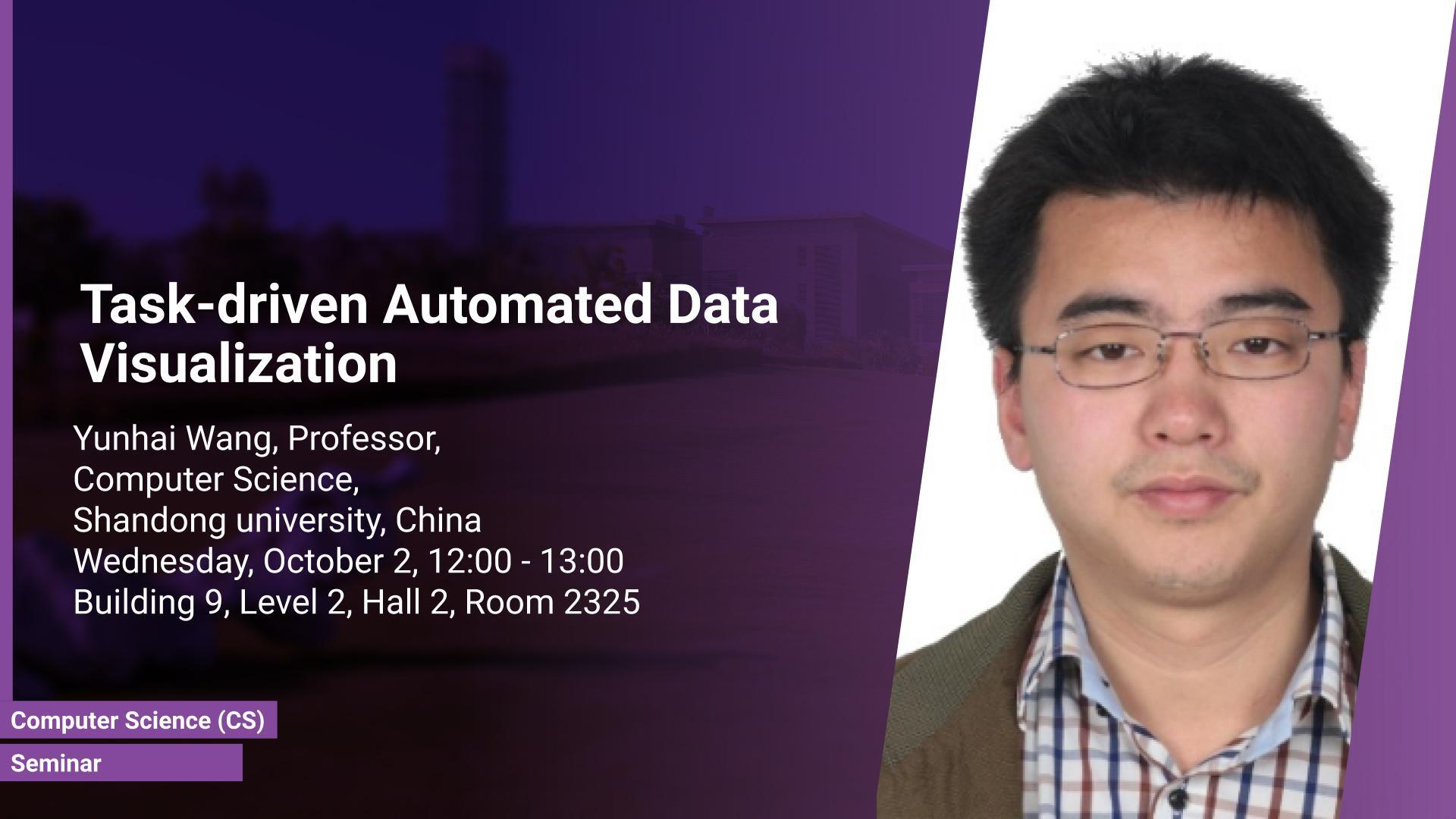 KAUST CEMSE AMCS Seminar Yunhai Wang Task driven Automated Data Visualization
