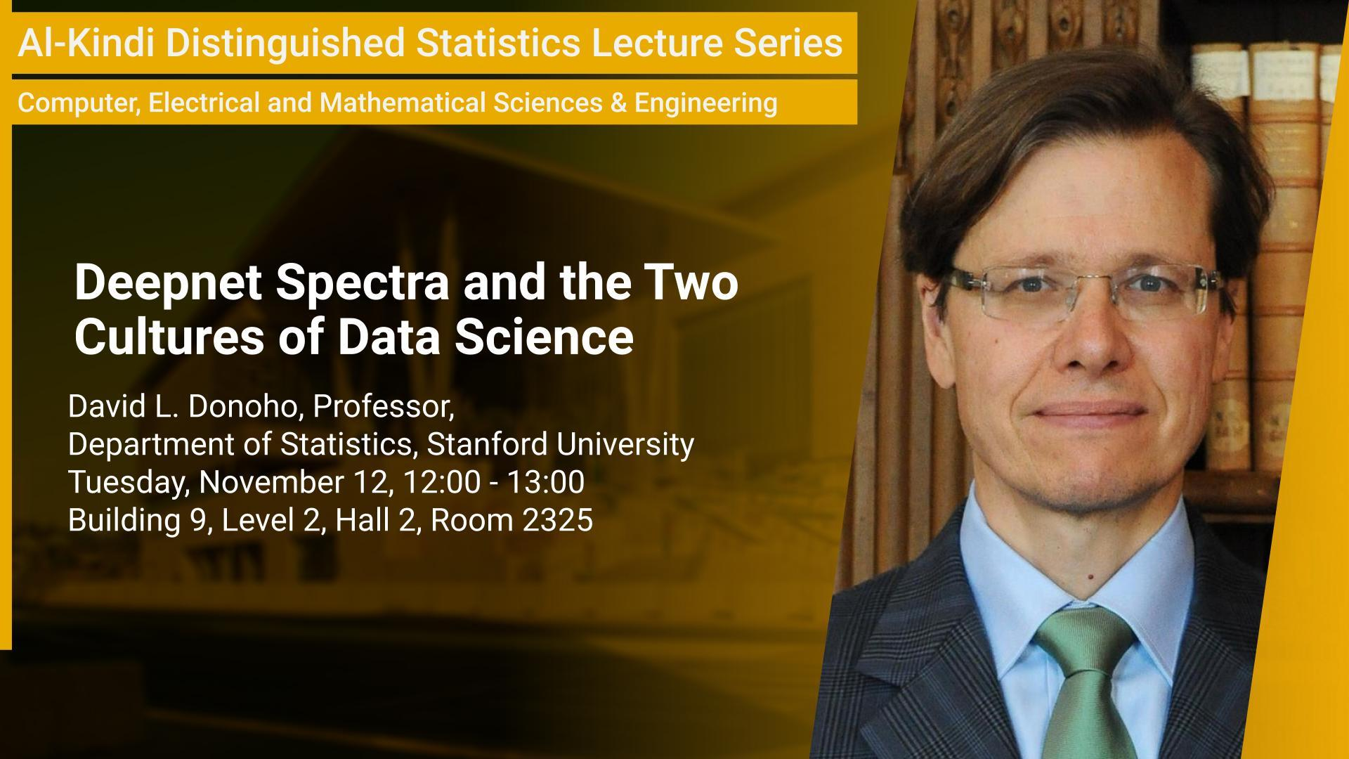 KAUST CEMSE STAT David Donoho Deepnet Spectra and the Two Cultures of Data Science