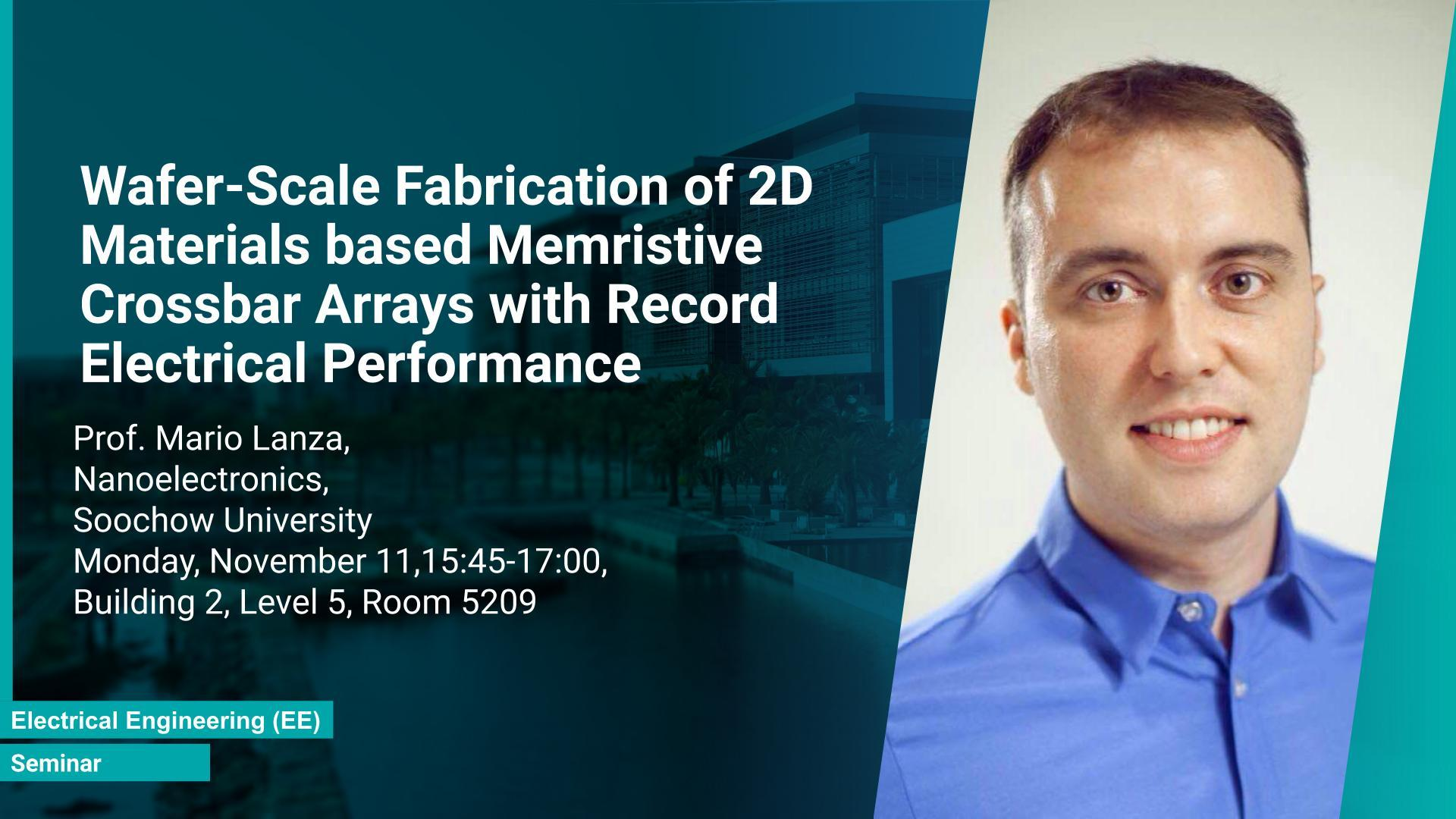 KAUST CEMSE EE Seminar Mario Lanza wafer scale fabrication memristive crossbar arrays with record performance