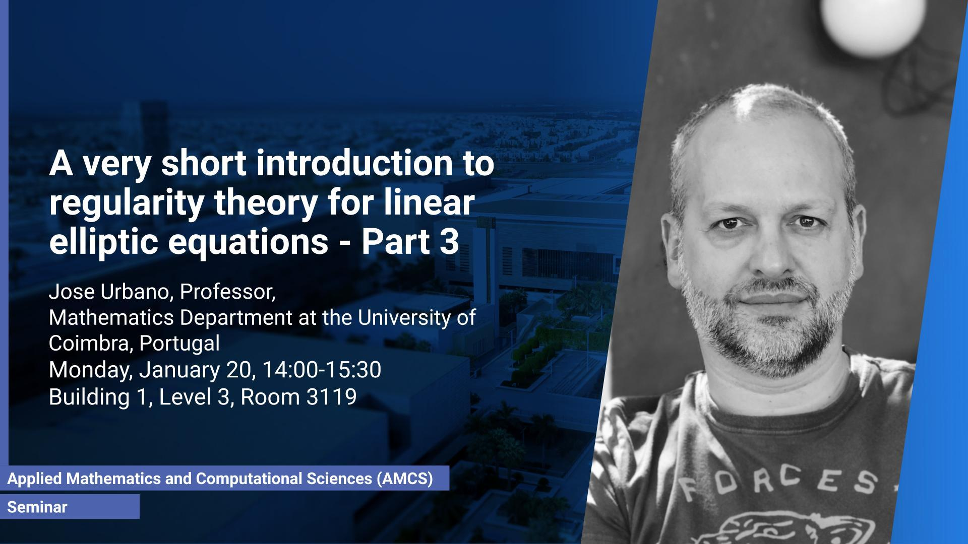 KAUST CEMSE AMCS Seminar Prof. Jose Urbano Part 3 regularity theory for linear elliptic equations