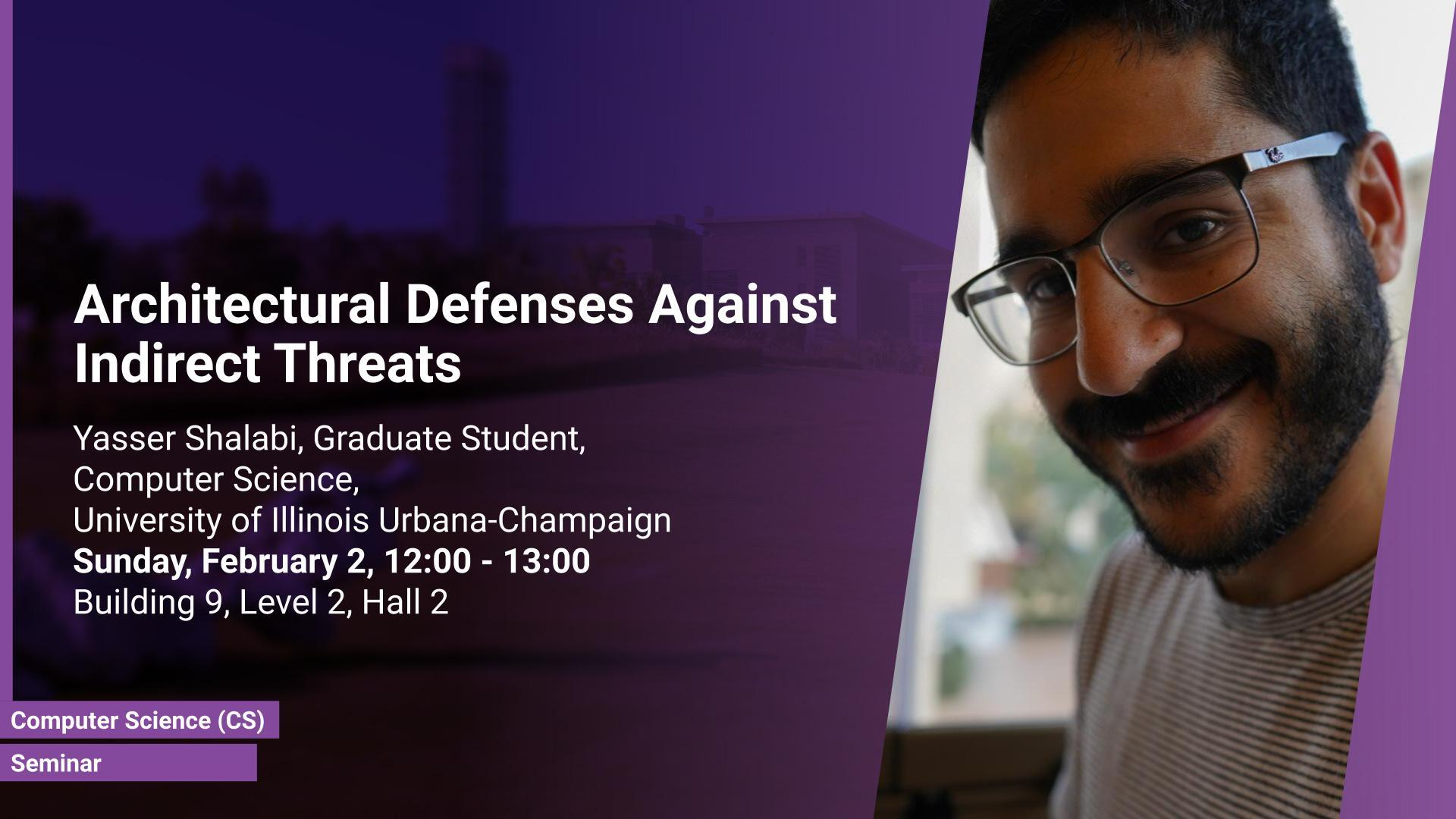 KAUST CEMSE CS Seminar Architectural Defenses Against Indirect Threats