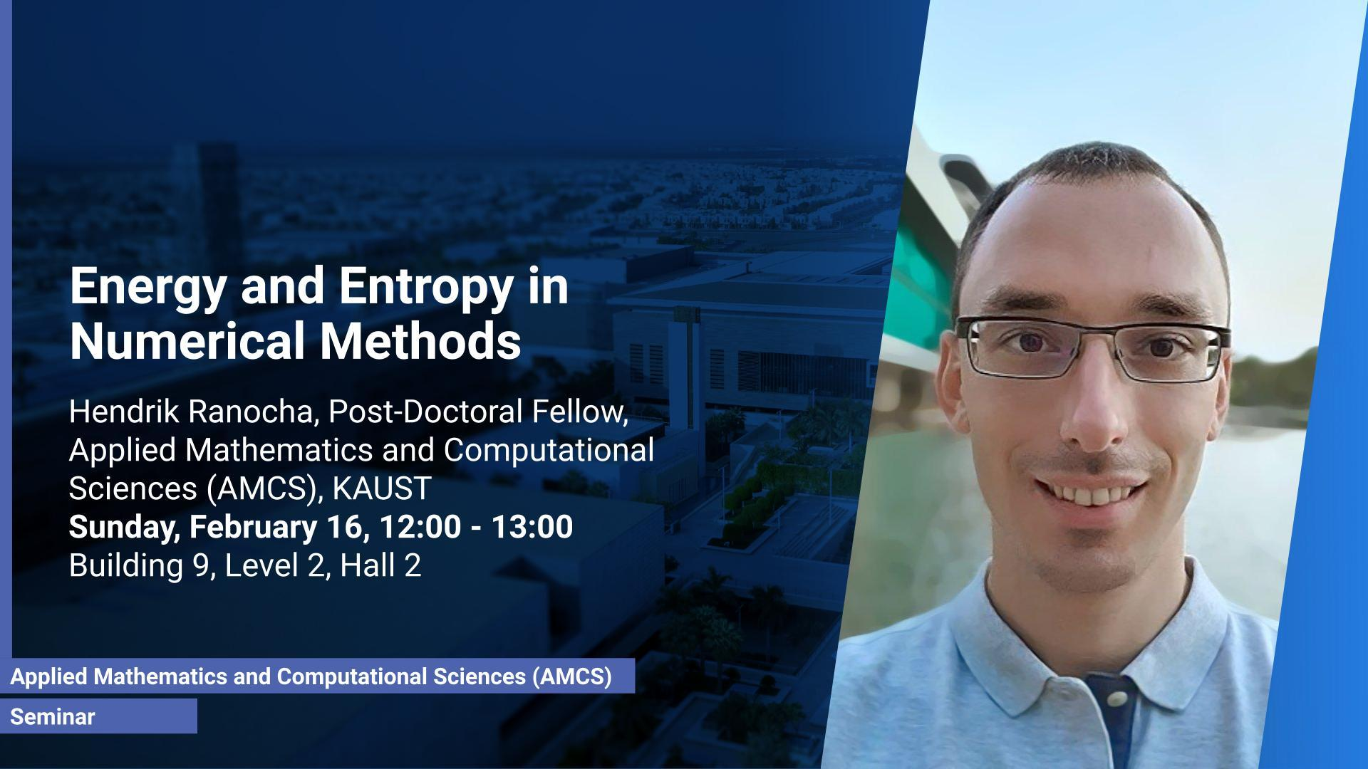 KAUST CEMSE AMCS Seminar Hendrik Ranocha Energy and Entropy in Numerical Methods