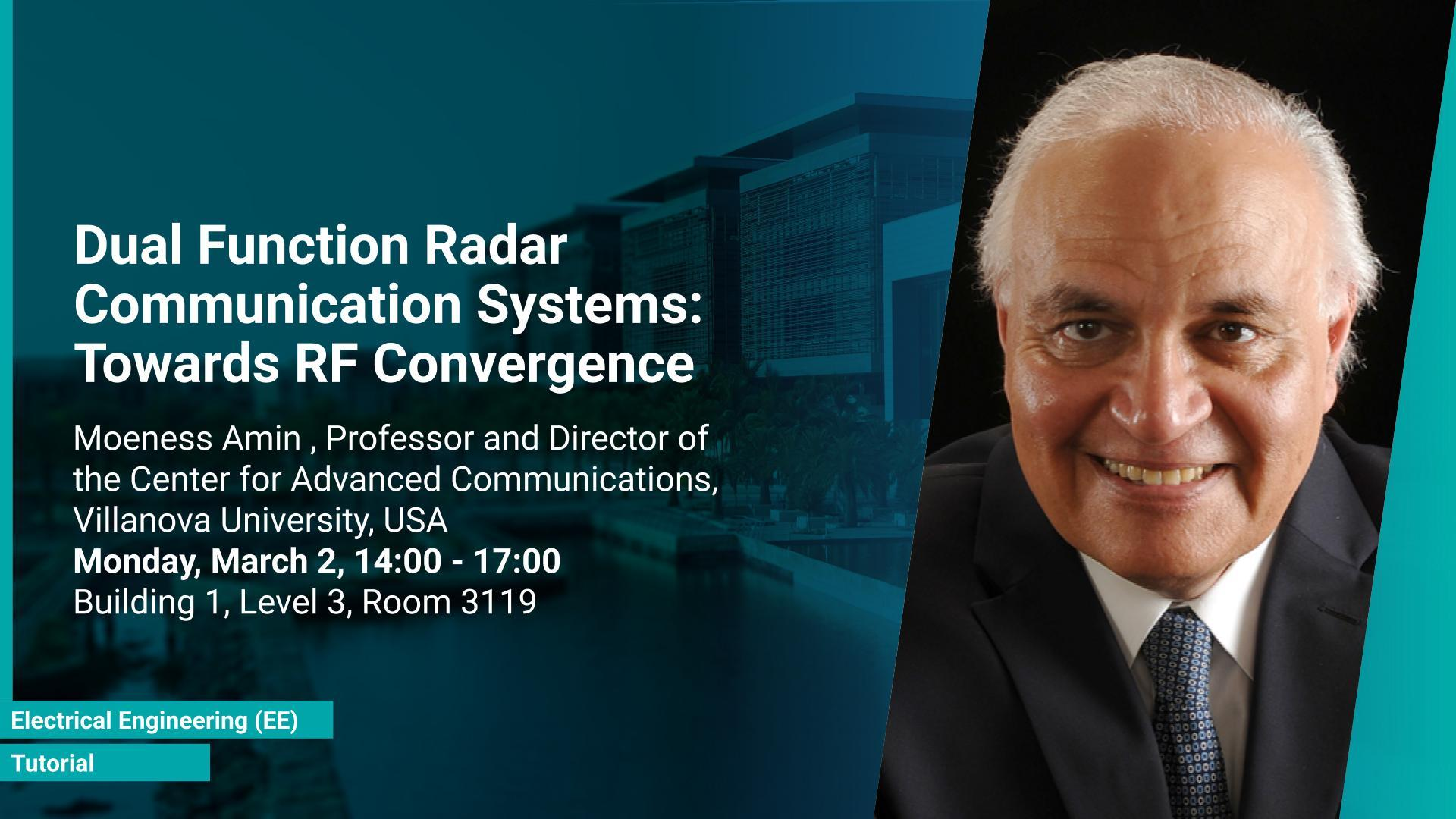 KAUST-CEMSE-EE-Tutorial-Moeness-Amin-Dual-Function-Radar-COmmunication-Systems-Towrds-RF-Convergence.jpg