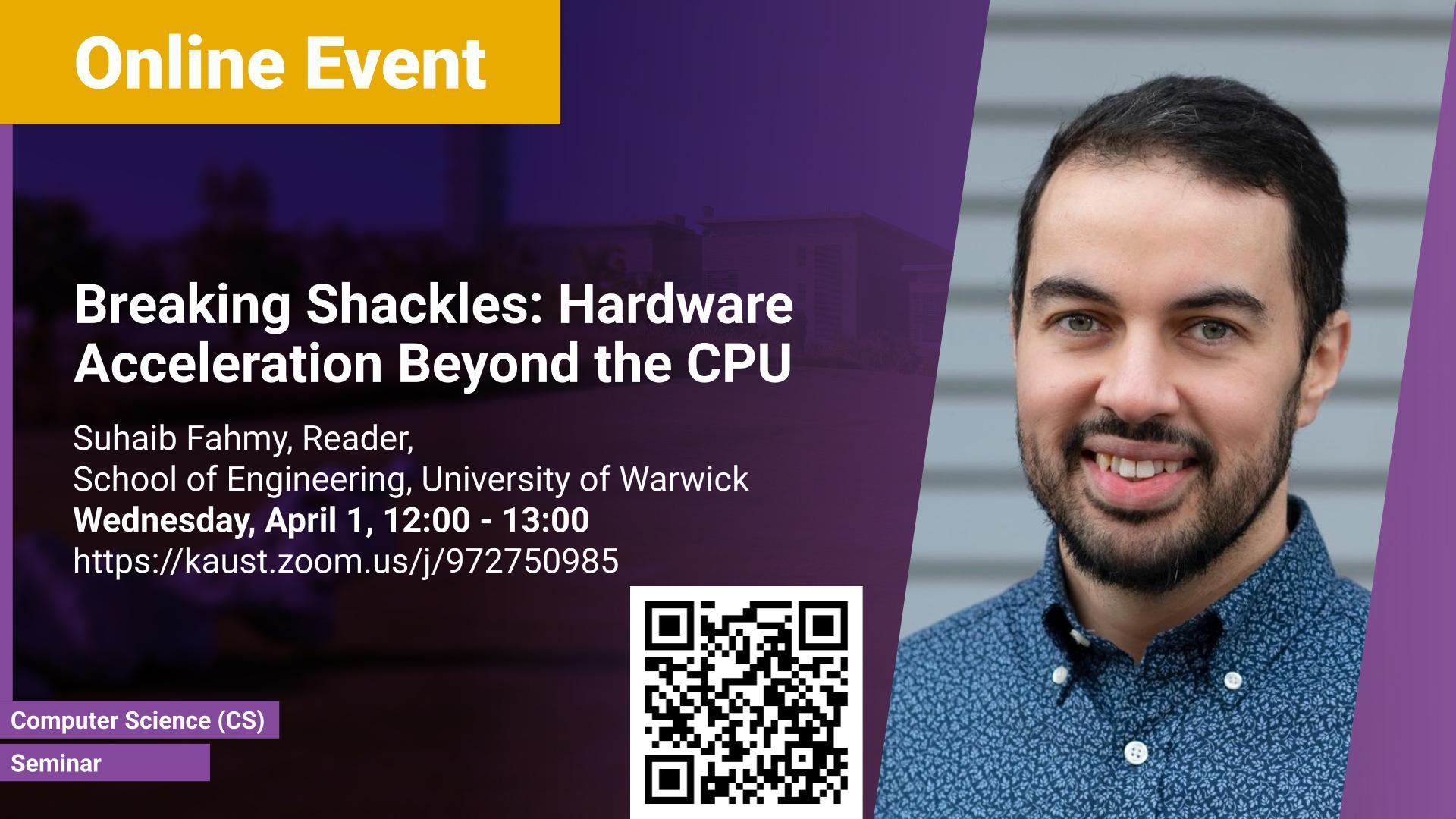 KAUST CEMSE CS Seminar Suhaib Fahmy Breaking Shackles Hardware Acceleration Beyond the CPU