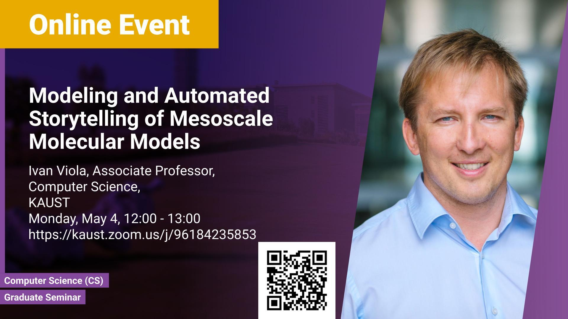 KAUST CEMSE CS Graduate Seminar Ivan Viola Modeling and Automated Storytelling of Mesoscale Molecular Models