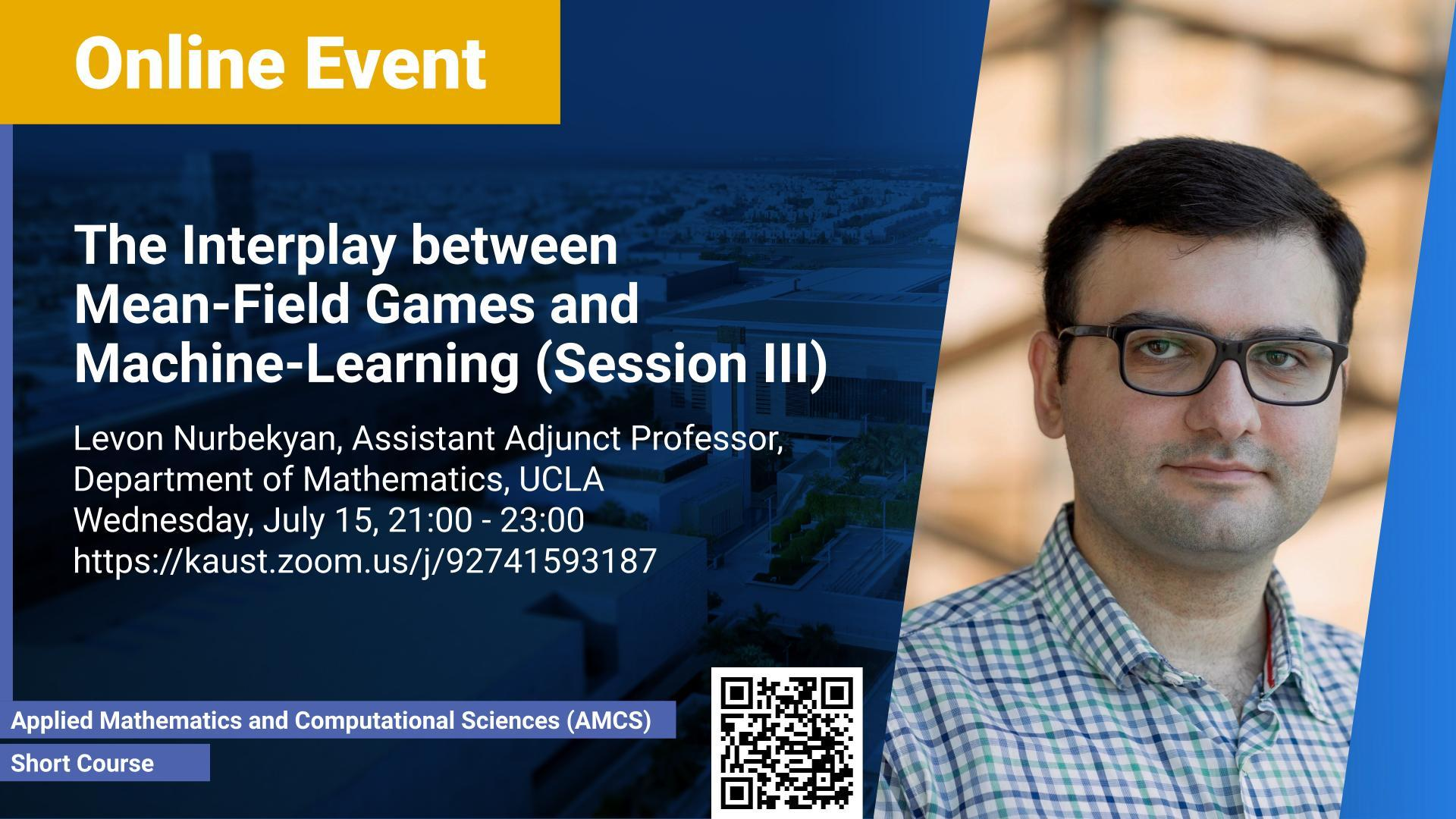 KAUST CEMSE AMCS Short Course Levon Nurbekyan The Interplay between Mean Field Games and Machine Learning (Session III)