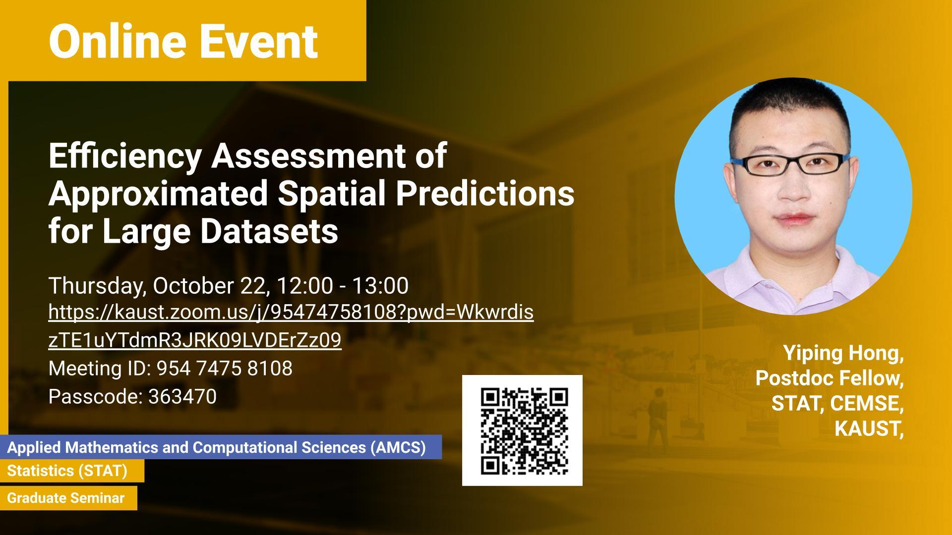 KAUST-CEMSE-STAT-AMCS-Graduate Seminar-yiping-Hong-Efficiency Assessment of Approximated Spatial Predictions for Large Datasets