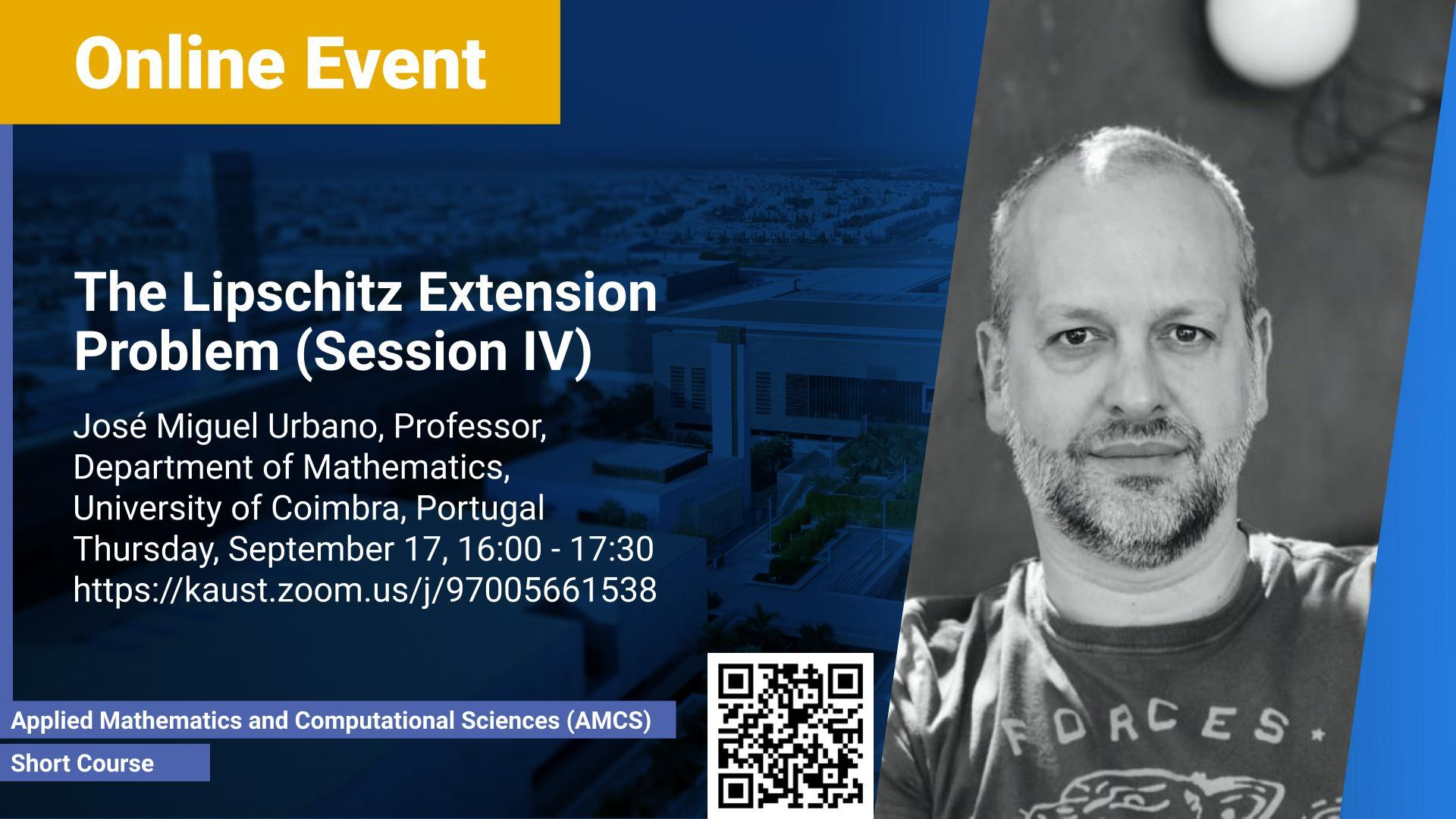 KAUST CEMSE AMCS Short Course José Miguel Urbano The Lipschitz Extension Problem (Session IV)