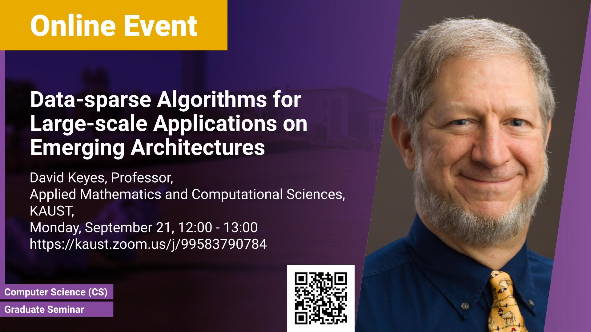 KAUST CEMSE CS Graduate Seminar David Keyes Algorithms for Large scale Applications on Emerging Architectures