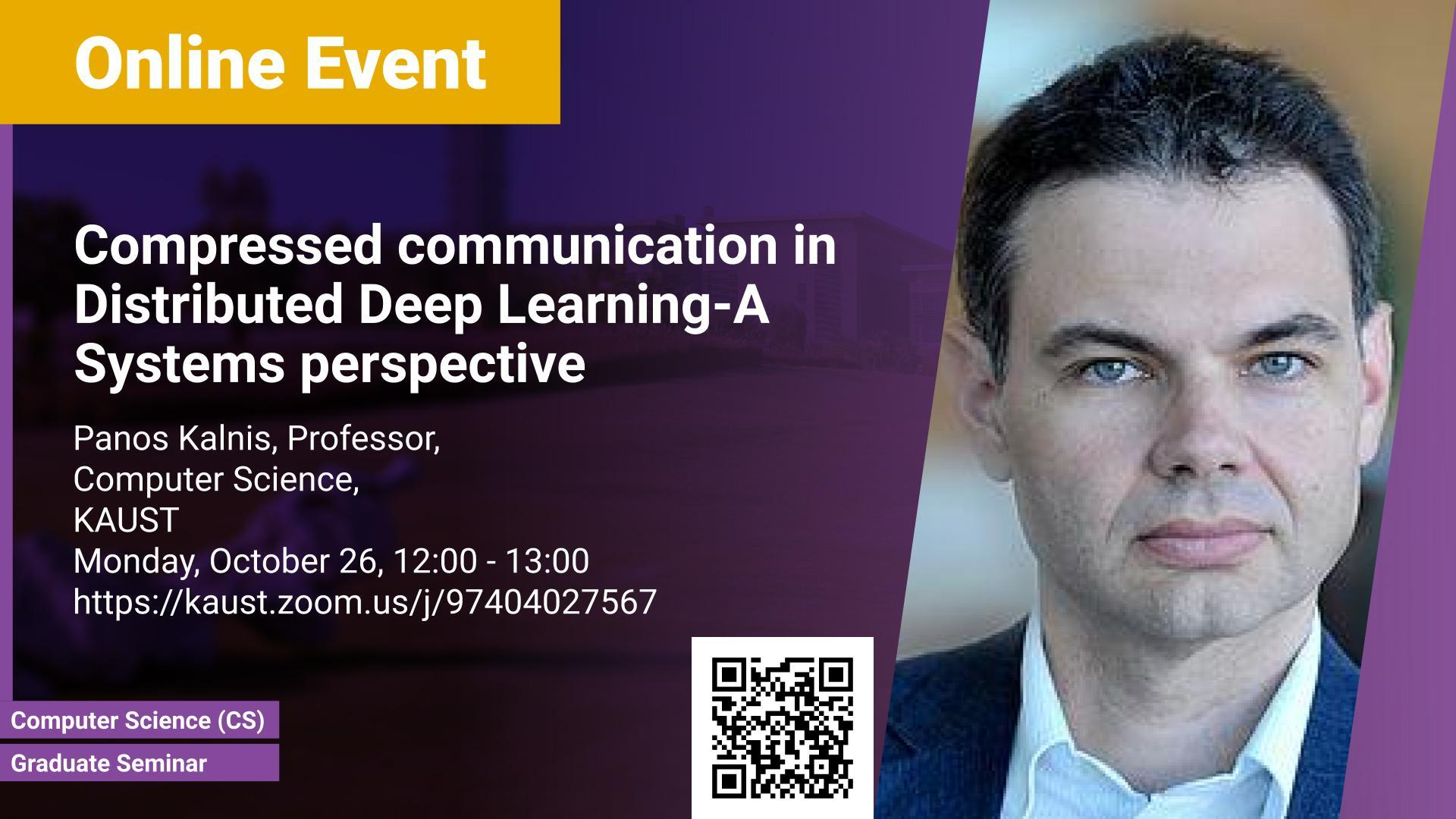 KAUST CEMSE CS Graduate Seminar Panos Kalnis Compressed communication in Distributed Deep Learning A Systems perspective