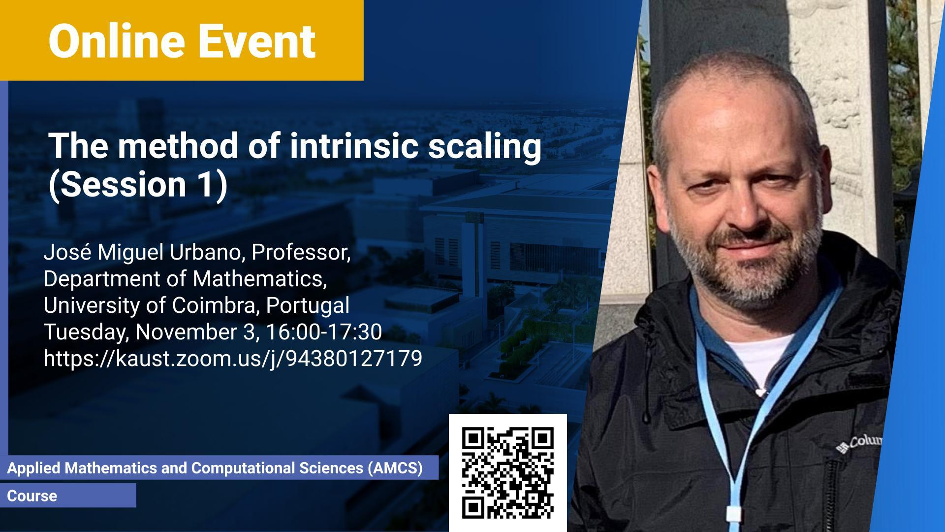 KAUST CEMSE AMCS Jose Urbano The method of intrinsic scaling Session 1