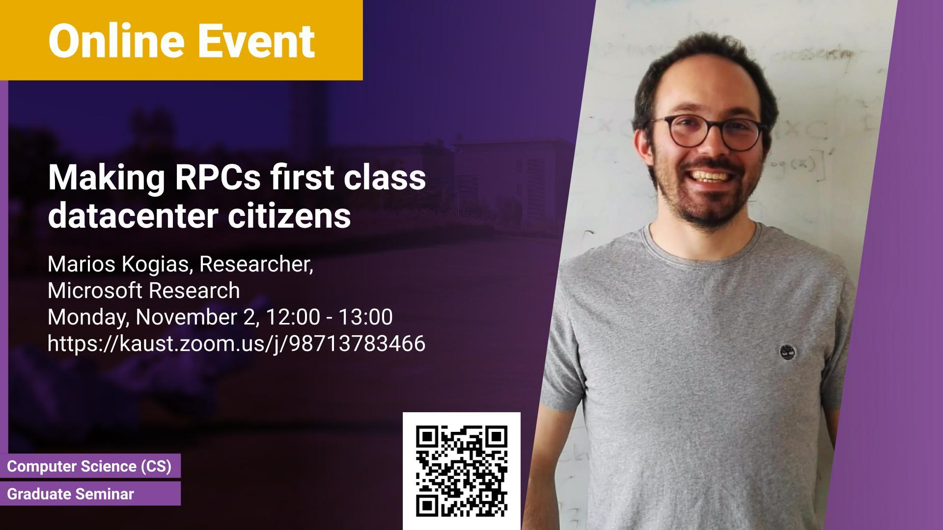 KAUST CEMSE CS Graduate Seminar Marios Kogias Making RPCs First Class Datacenter Citizens