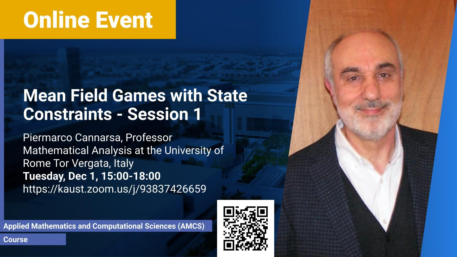 KAUST CEMSE Courses Piermarco Cannarsa Mean Field Games with State Constraints DEC 1 Session 1