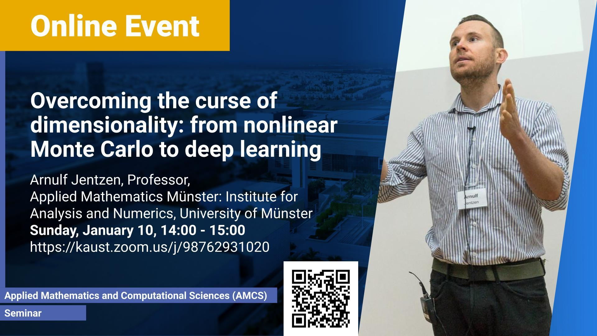 KAUST CEMSE AMCS Seminar Arnulf Jentzen Overcoming the curse of dimensionality: from nonlinear Monte Carlo to deep learning
