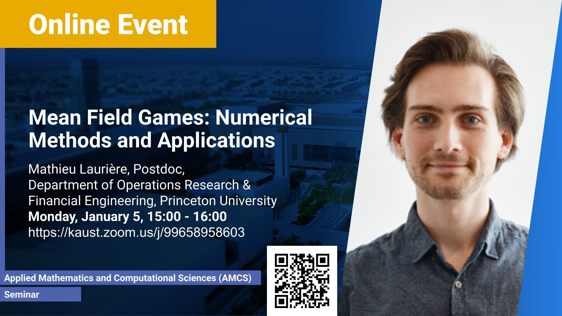 KAUST CEMSE AMCS Seminar Mathieu Lauriere Mean Field Games Numerical Methods and Applications