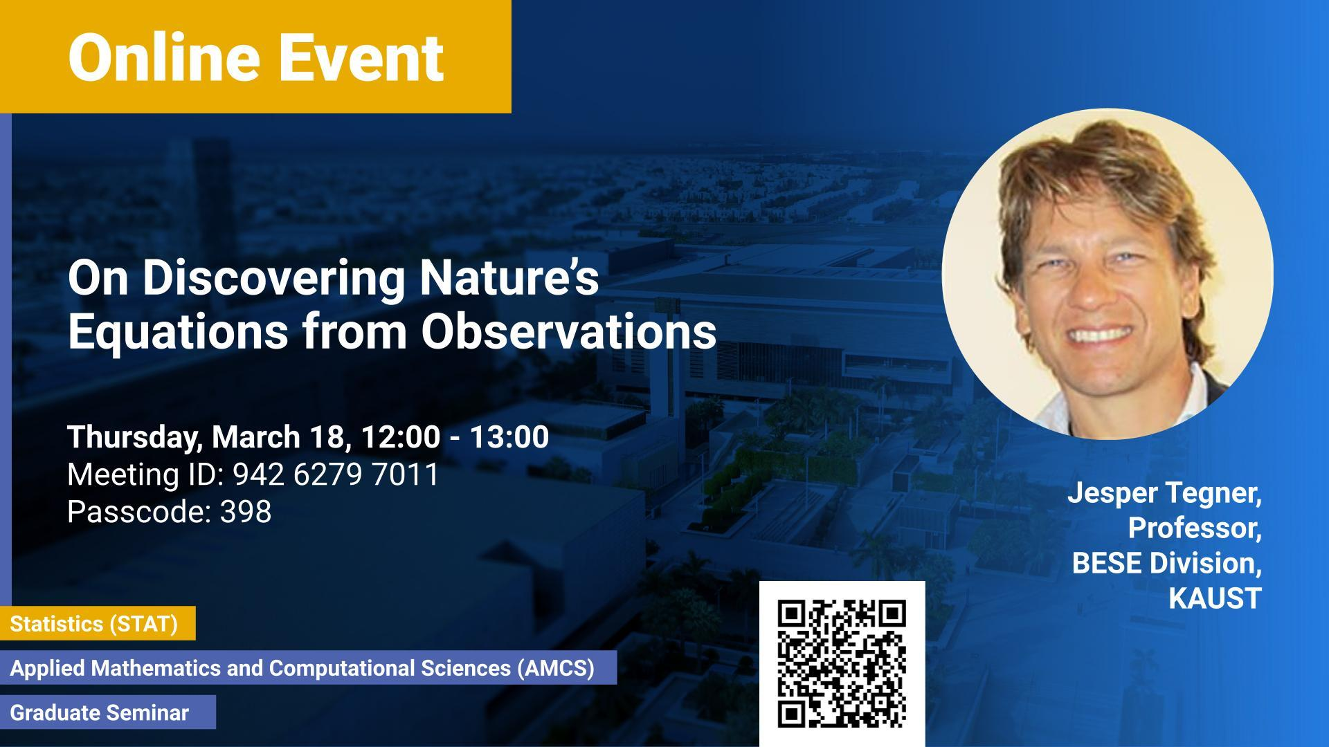 KAUST CEMSE AMCS STAT Graduate Seminar Jesper Tegner On Discovering Nature's Equations from Observations