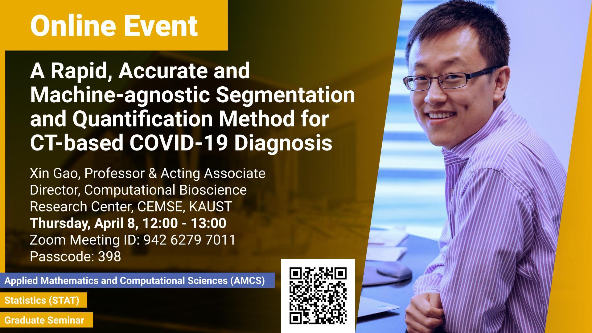 KAUST CEMSE AMCS STAT Graduate Seminar A Rapid, Accurate and Machine-agnostic Segmentation and Quantification  Method for CT-based COVID-19 Diagnosis